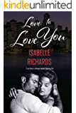Love To Love You (Love/Hate Book 3)