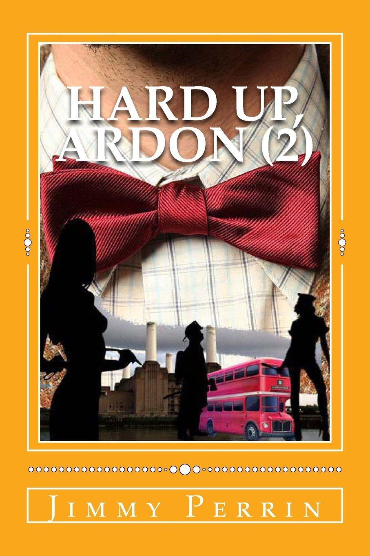 Amazon.com: Hard Up, Ardon (2) (The Hard Series) (Volume 2)  (9781492888482): Jimmy Perrin: Books
