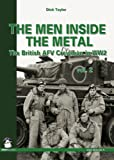 The Men Inside the Metal: The British AFV Crewman in WW2