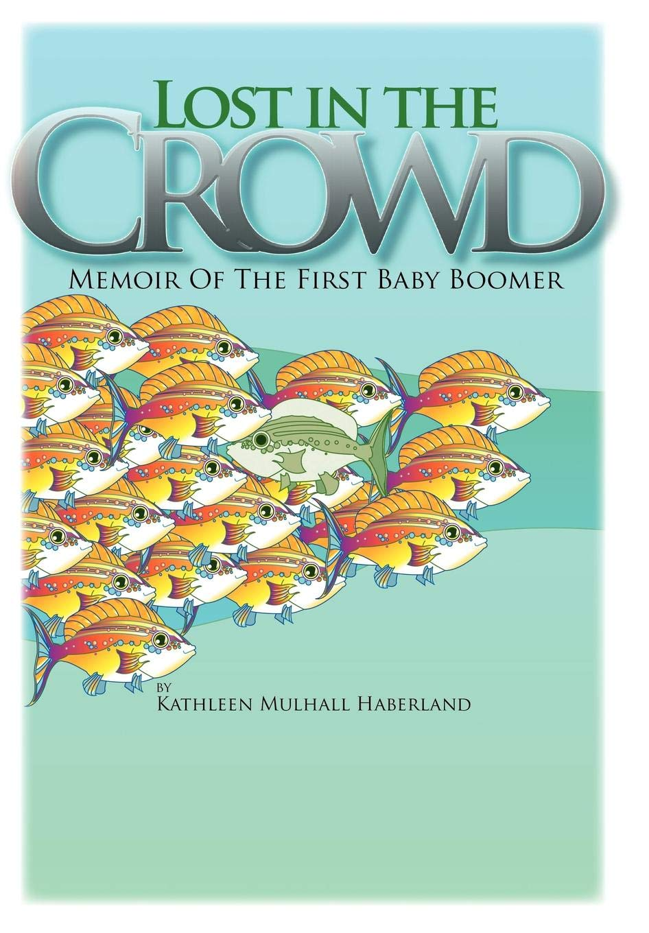 Lost in the Crowd: Memoir of the First Baby Boomer