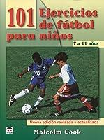 101 Ejercicios De Fútbol Para Niños De 7 A 11