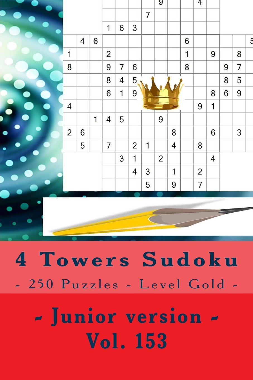 4 Towers Sudoku  - 250 Puzzles - Level Gold - Junior version - Vol. 153: 9 x 9 PITSTOP. Enjoy this Sudoku. PDF