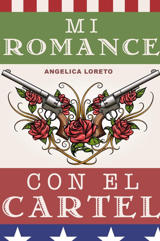 Mi Romance Con El Cartel: Amazon.es: Angelica Loreto: Libros