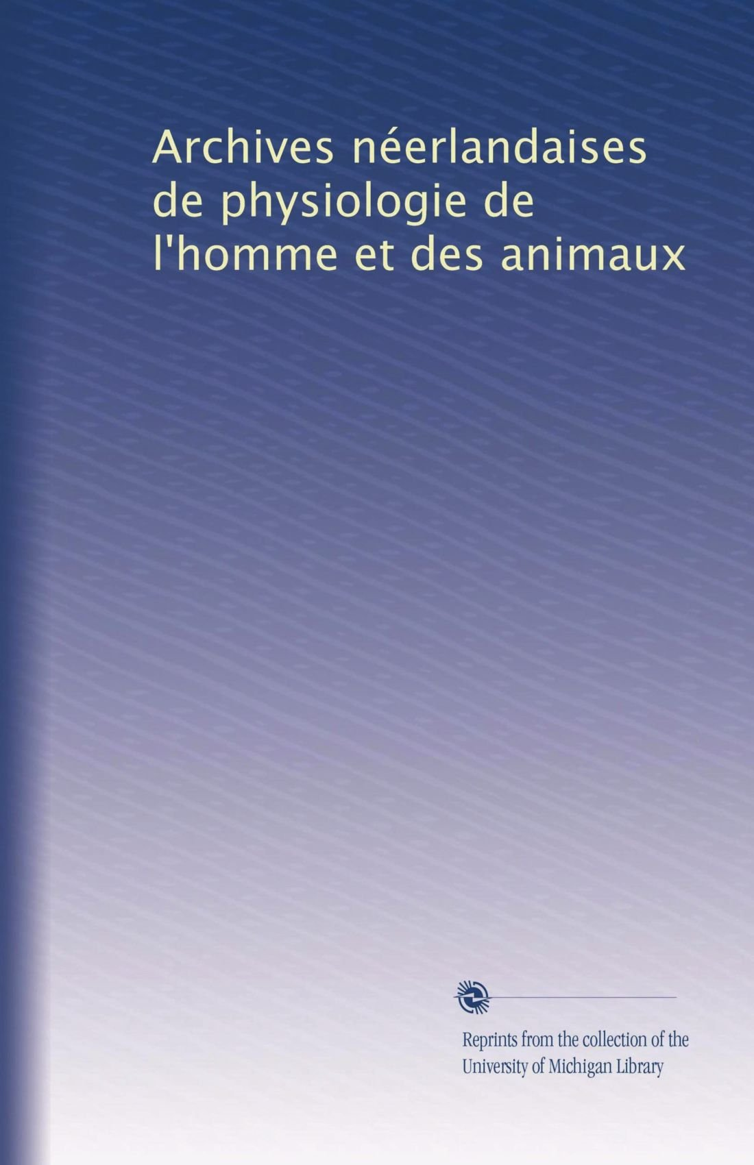 Download Archives néerlandaises de physiologie de l'homme et des animaux (Volume 3) (French Edition) PDF