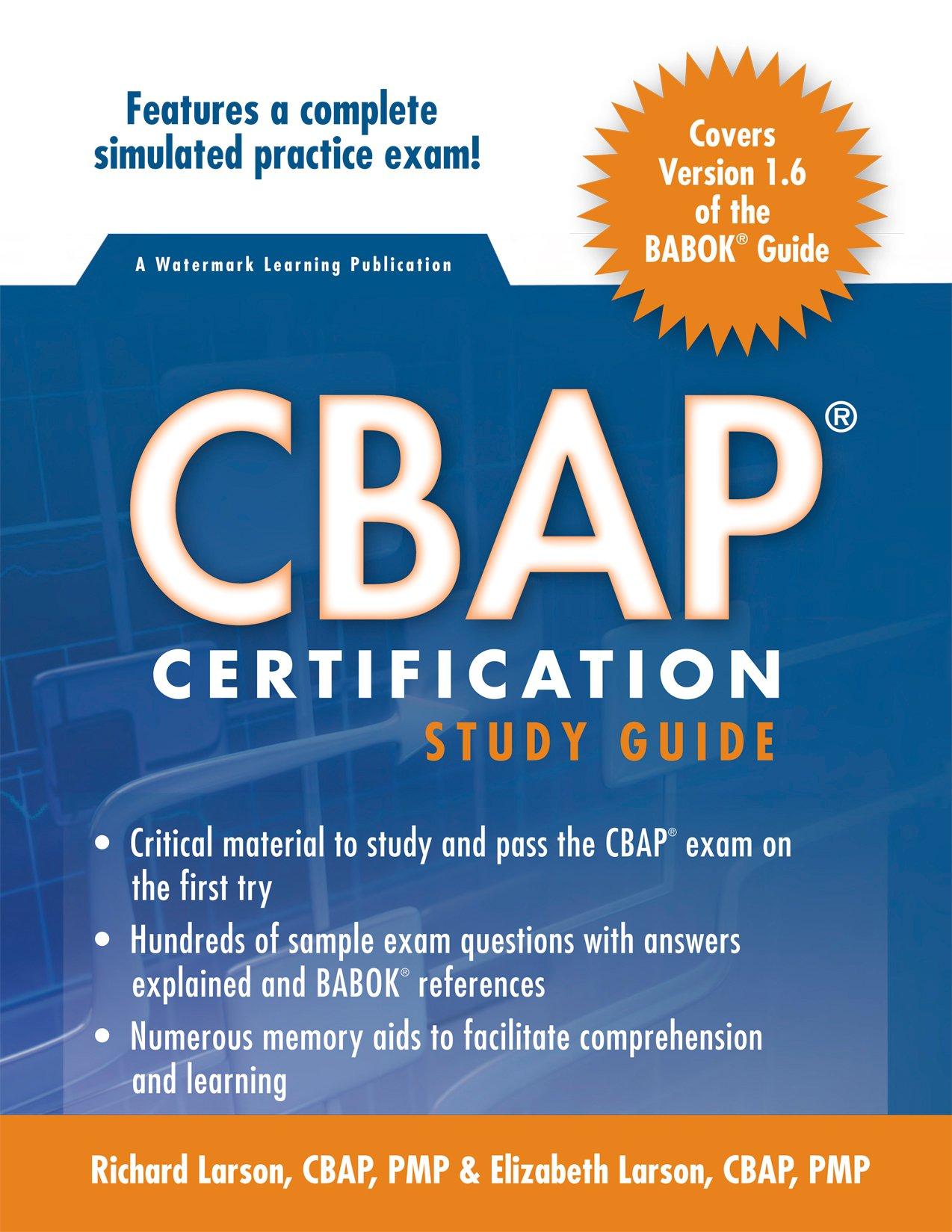 CBAP Certification Study Guide v1 6: Richard Larson, Elizabeth