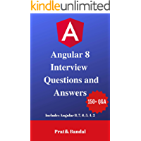 Angular 8 Interview Questions and Answers: Includes Angular 8, 7, 6, 5, 4 and 2 (English Edition)