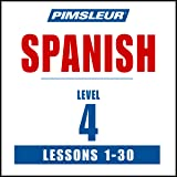 Spanish Level 4: Learn to Speak and Understand Spanish with Pimsleur Language Programs