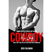 Taboo Erotica: Forced Gay Cowboy Age Gap Harem: Adult First Time Explicit Older Man Erotic Submissive (First Time Filthy…