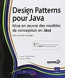 Design Patterns pour Java - Mise en oeuvre des modèles de conception en Java : Exercices et corrigés