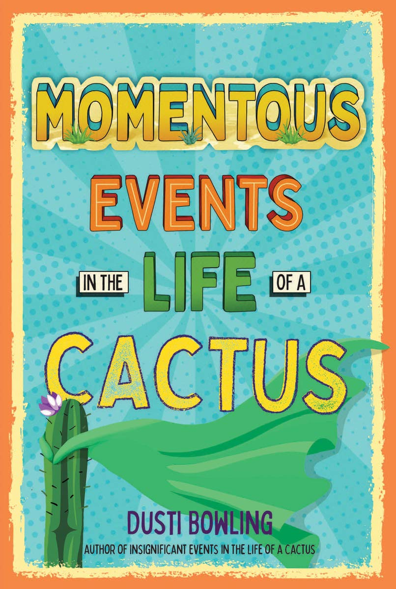 Momentous Events in the Life of a Cactus (Volume 2): Bowling ...