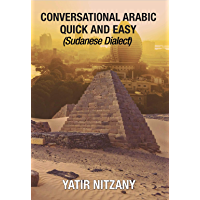 Conversational Arabic Quick and Easy: Sudanese Dialect
