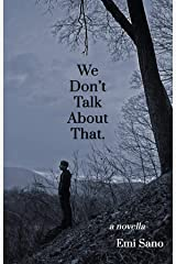 We Don't Talk About That. Kindle Edition