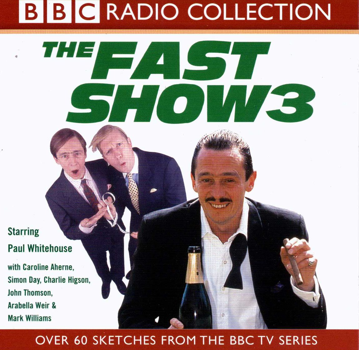 The Fast Show Starring Paul Whitehouse Cast Bbc Radio Collection No 3 Whitehouse Paul Aherne Caroline Day Simon Higson Charlie Thomson John Weir Arabella Williams Mark 9780563558705 Amazon Com Books