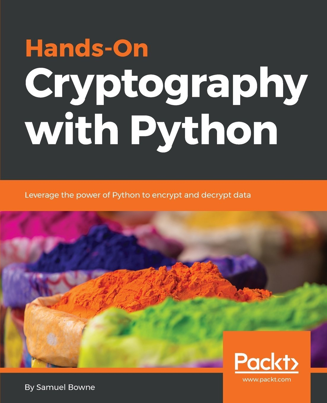 Hands-On Cryptography with Python: Leverage the power of