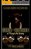 Soul of a Menace: a Thug Life Story