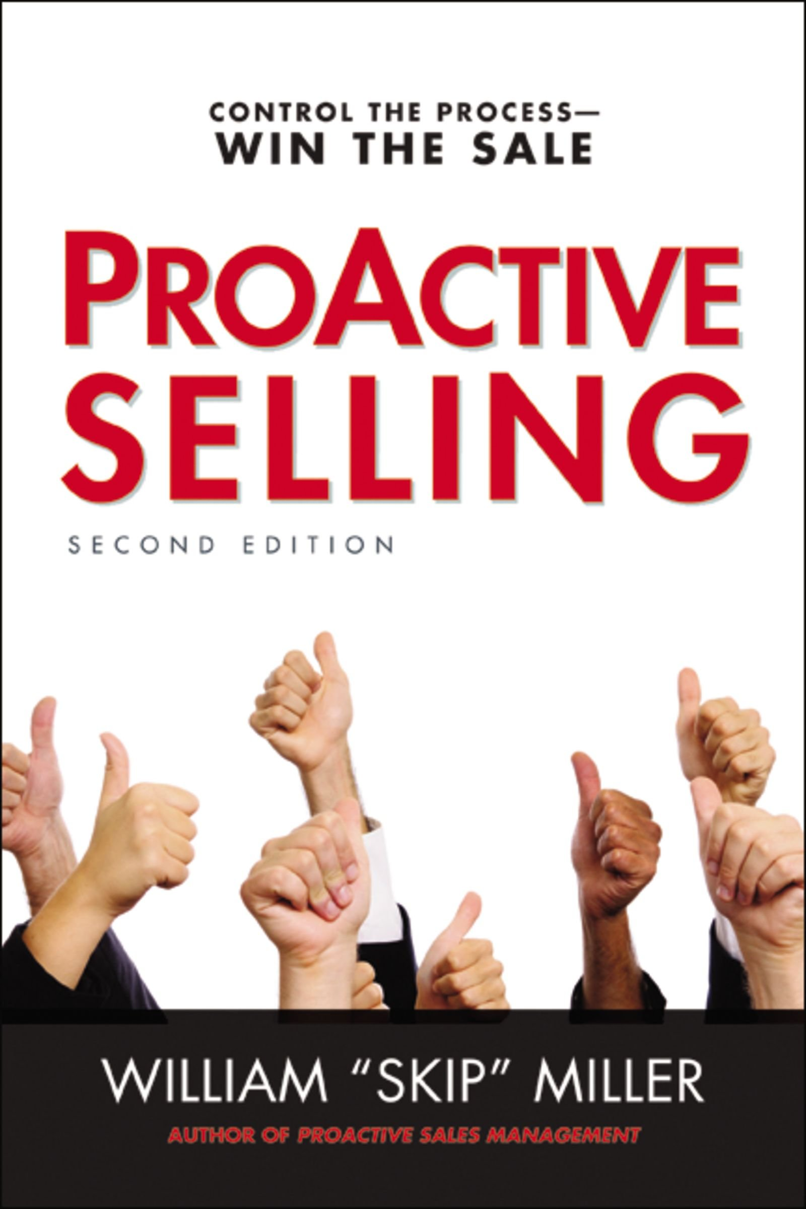 ProActive Selling: Control the Process--Win the Sale: William Miller:  9780814431924: Amazon.com: Books