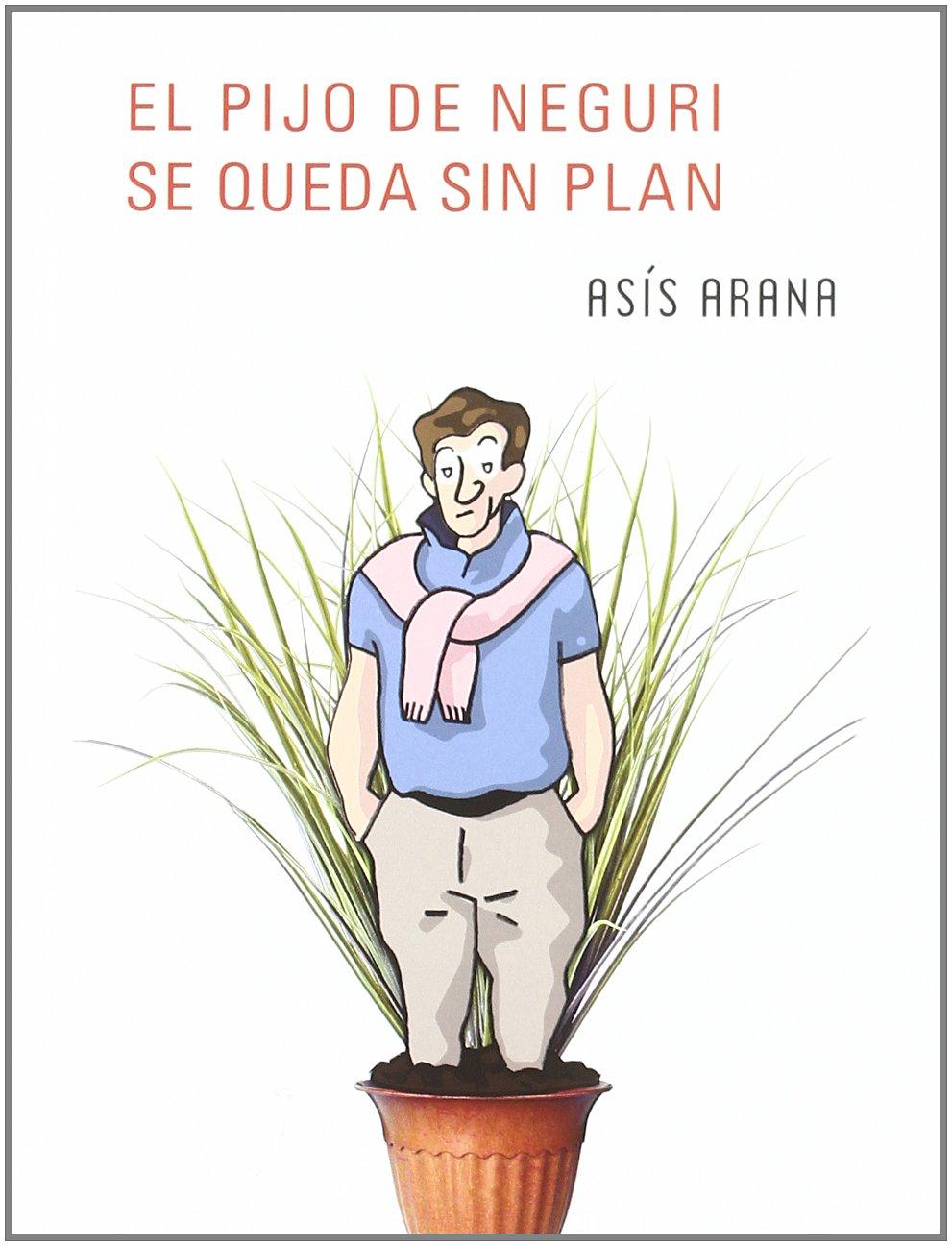 Read Online El pijo de Neguri se queda sin plan PDF