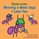Wearing a Mask Says I Love You