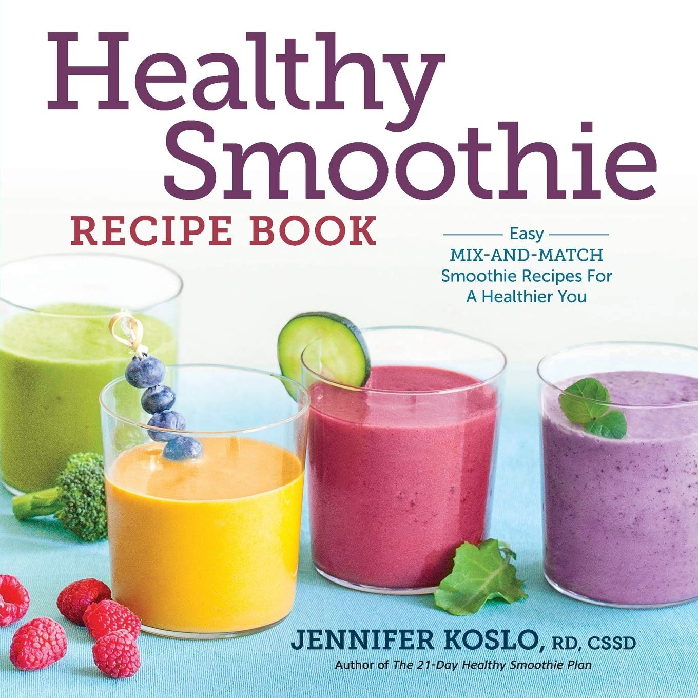 Healthy Smoothie Recipe Book: Easy Mix-and-Match Smoothie Recipes for a Healthier You 1