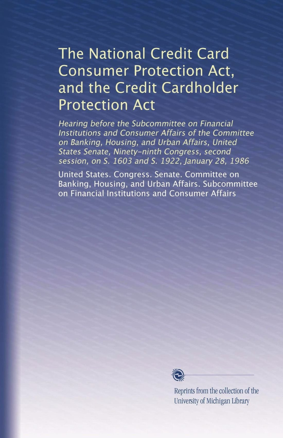 The national credit card consumer protection act and the credit the national credit card consumer protection act and the credit cardholder protection act hearing before the subcommittee on financial institutions on reheart Gallery