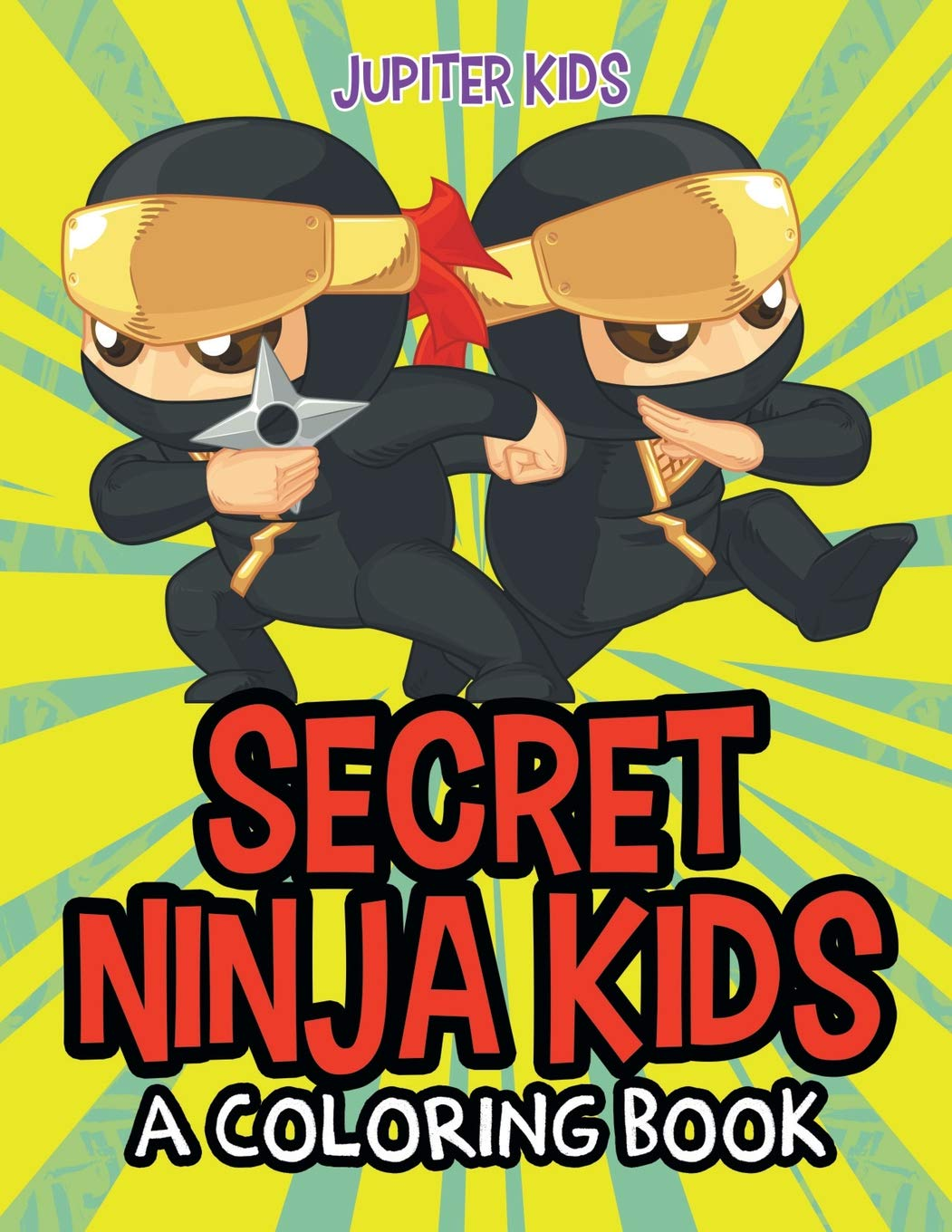 Secret Ninja Kids (A Coloring Book): Amazon.es: Jupiter Kids ...