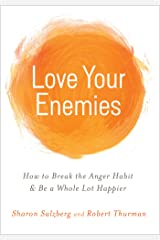 Love Your Enemies: How to Break the Anger Habit & Be a Whole Lot Happier Kindle Edition
