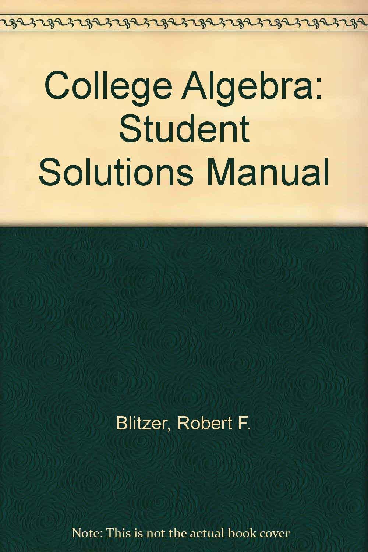 College Algebra: Student Solutions Manual: Robert Blitzer: 9780131726055:  Amazon.com: Books