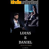 LUCAS E DANIEL (Os Sicilianos Livro 2)