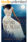 "Chasing Moonlight: A Standalone in the ""Again for the First Time"" Family Saga (AFTFT Book 3)"