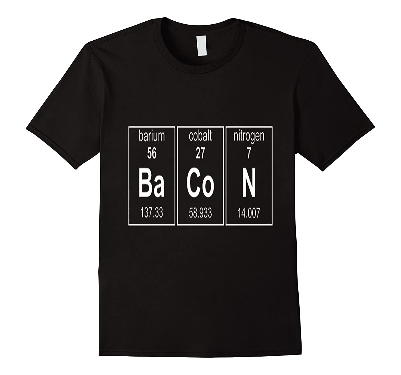 Bacon Chemistry Periodic Table Funny Novelty Tshirt-Art