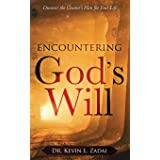 Encountering God's Will: Discover the Creator's Plan for Your Life