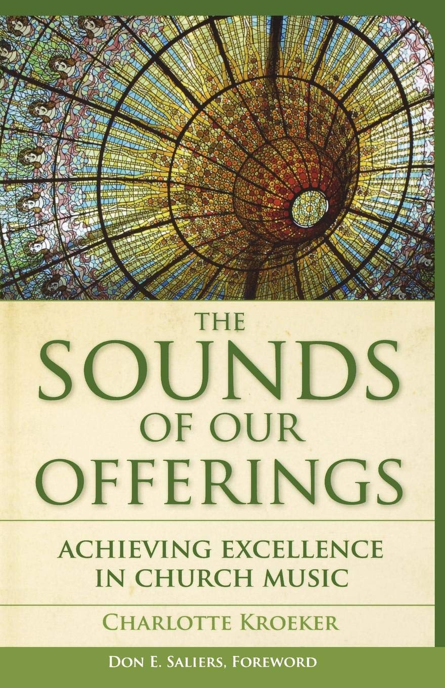 The Sounds of Our Offerings: Achieving Excellence in Church Music (Vital Worship Healthy Congregations) pdf