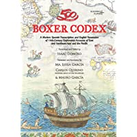 Boxer Codex: A Modern Spanish Transcription and English Translation of 16th-Century Exploration Accounts of East and…