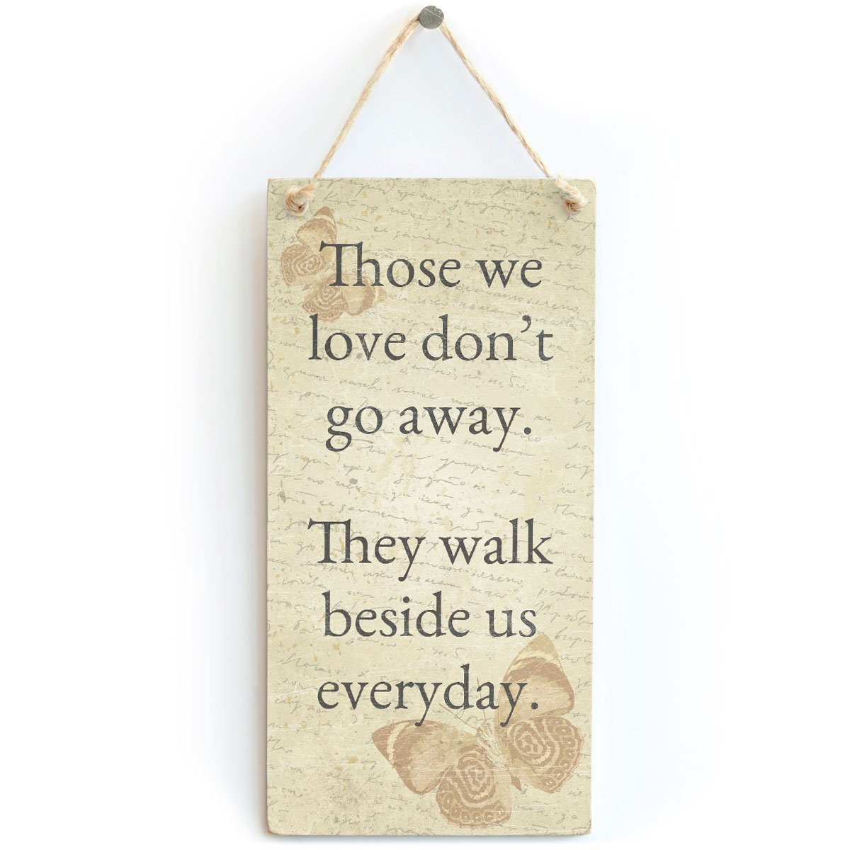 Meijiafei Those we love don't go away. They walk beside us everyday. - Beautiful Sympathy Gift Signs Keepsake Home Accessory Sign 10''x5''