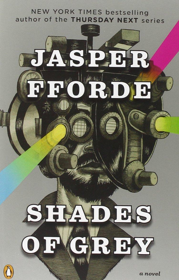 Shades Of Grey: A Novel: Jasper Fforde: 9780143118589: Amazon: Books