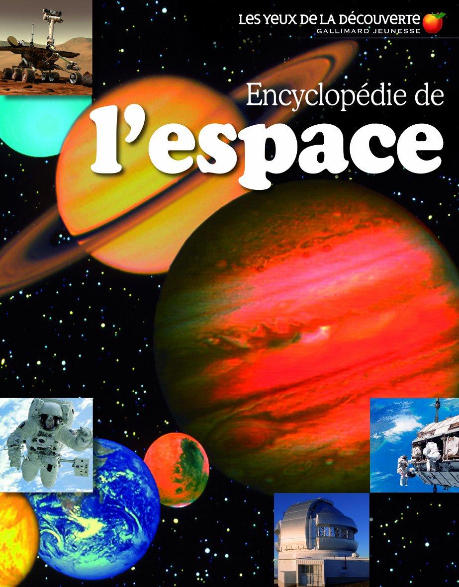 Encyclopédie de l'espace Broché – 26 septembre 2013 Collectif Sylvie Deraime Encyclopédie de l' espace Gallimard Jeunesse
