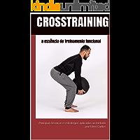 CrossTraining a essência do treinamento funcional: principais técnicas e estratégias aplicadas ao método (Educação Física Livro 1)