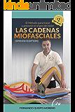 Las Cadenas Miofasciales (Spanish edition): (The Myofascial Chains) (Spanish edition)