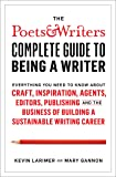 The Poets & Writers Complete Guide to Being a Writer: Everything You Need to Know About Craft, Inspiration, Agents…