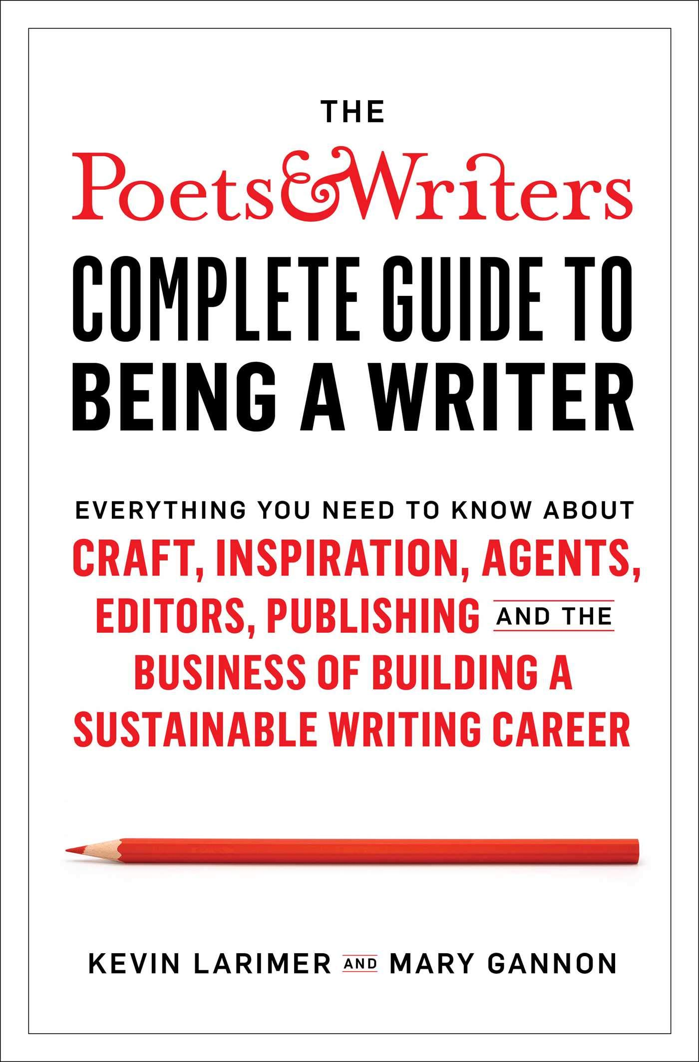 The Poets Writers Plete Guide To Being A Writer