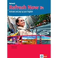 Refresh Now B1: Activate and pep up your English . Student's Book mit 2 Audio-CDs (Network Now)