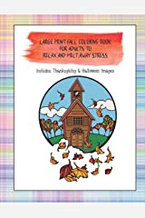 Large Print Fall Coloring Book For Adults to Relax and Melt Away Stress: Includes Thanksgiving and Halloween Images Paperback