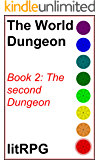 The World Dungeon Book 02: The Second Dungeon
