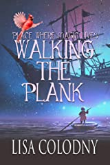 Walking the Plank (A Place Where Magic Lives Book 2) Kindle Edition