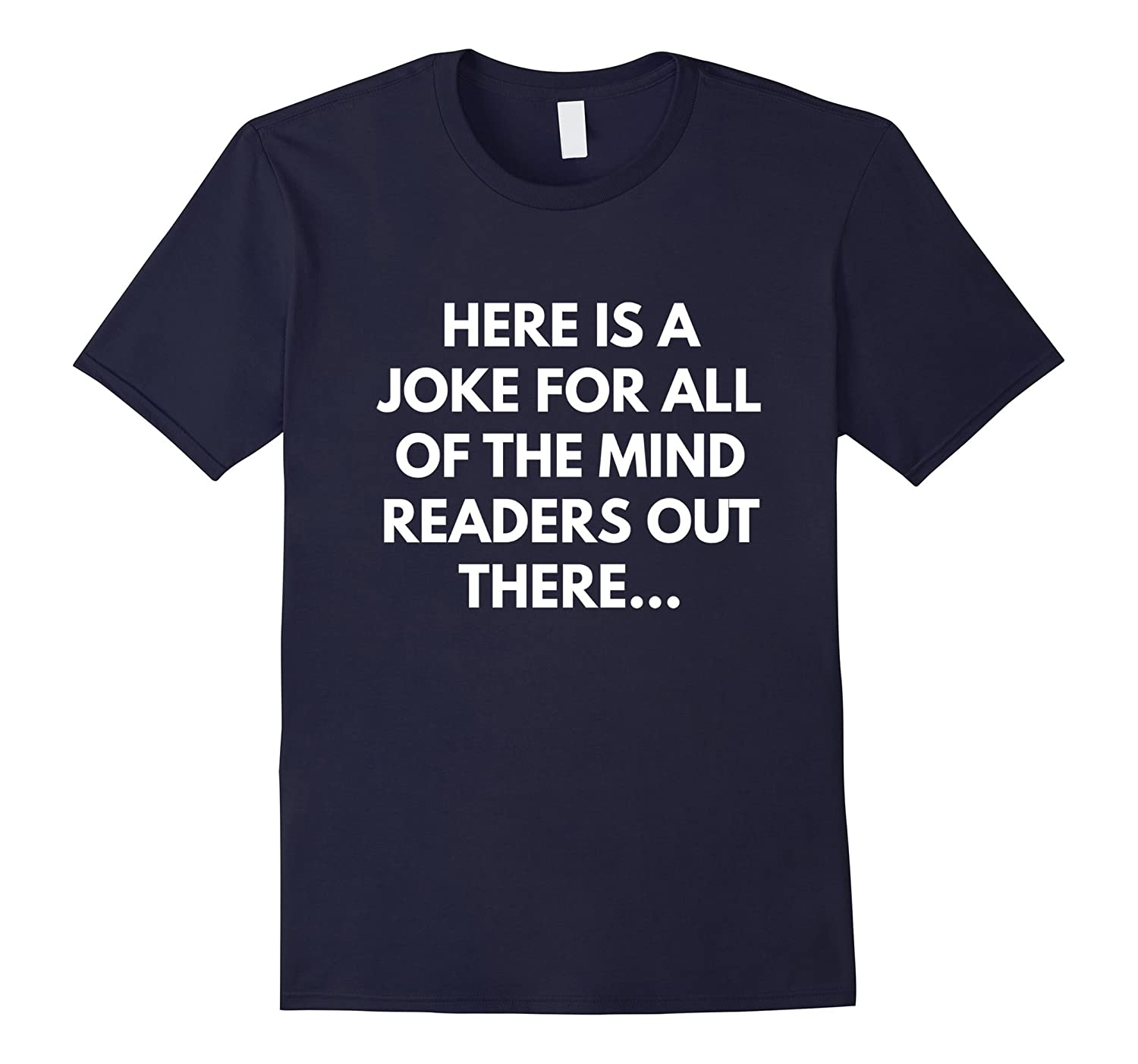 Here is a Joke for all of the Mind Readers out There t-shirt-CD