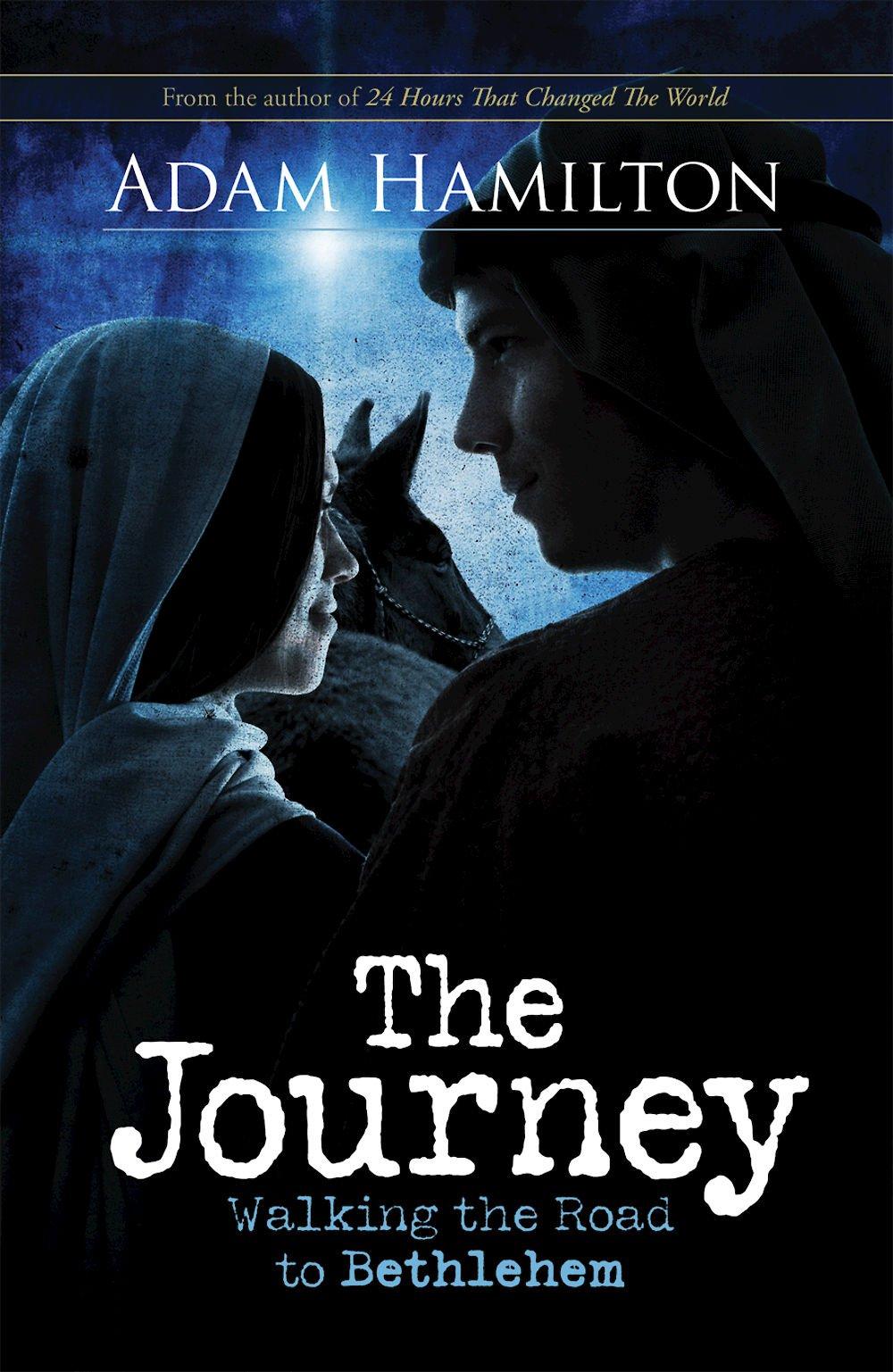 The journey walking the road to bethlehem adam hamilton the journey walking the road to bethlehem adam hamilton 9781426714252 amazon books fandeluxe Gallery