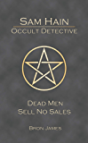Dead Men Sell No Sales (Sam Hain - Occult Detective #7)