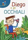Diego e gli occhiali. Ediz. a caratteri grandi