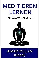 Meditieren lernen: Ein 8-Wochen-Plan (German Edition) Kindle Edition