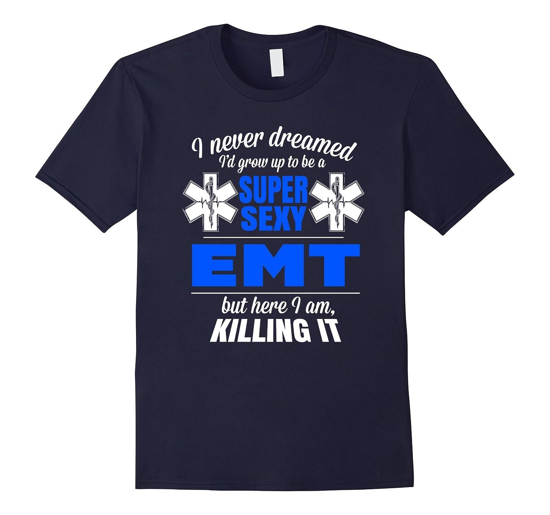 Super Sexy EMT Apparel for EMT's Gift T Shirt-Art